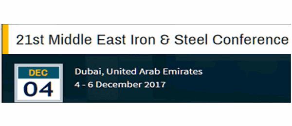 22nd Middle East Iron & Steel Conference 2018 , Dubai, UAE​